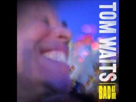 Tom Waits - Kiss me (Bad As Me)