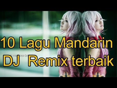 10 Lagu Mandarin terbaikVersi DJ 阿福 Remix