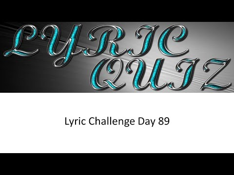 Lyric Pop Quiz 100 Day Challenge Day 89