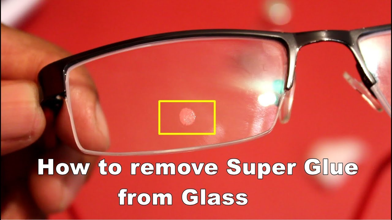 Removing Adhesive Super Glue From Gl Without Damage