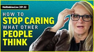Stop caring about what other people think  | Mel Robbins Video