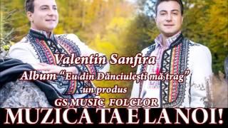 COLAJ ALBUM  VALENTIN SANFIRA - EU DIN DANCIULESTI MA TRAG