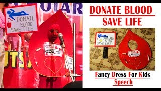 Donate blood save life fancy dress for kids speech/ fancy dress for kids costume