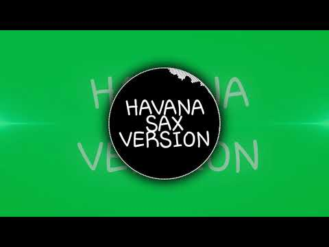 HAVANA SAXOPHONE Remix