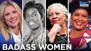 Badass Women That You Should Know | The Daily Show