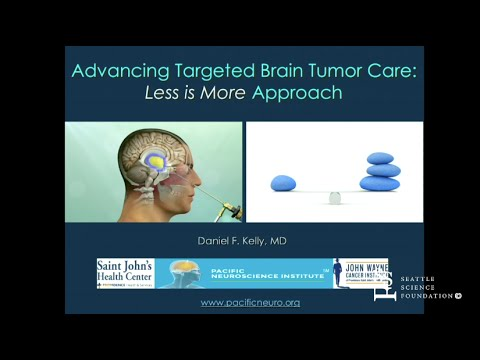 Advancing Targeted Brain Tumor Care - Daniel F. Kelly, MD