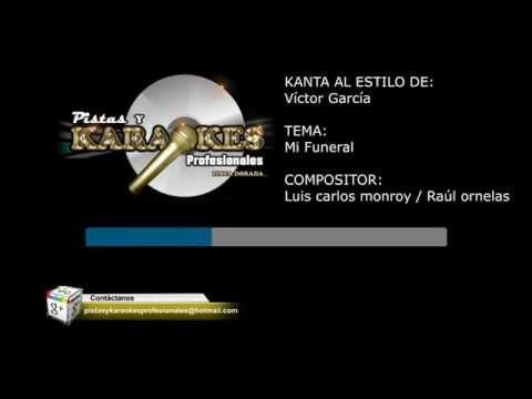 Karaoke Éxito de Victor Garcia MI FUNERAL
