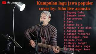 Kumpulan Cover Lagu Jawa Populer Suara Nyess Cover By Siho Live Acoustic
