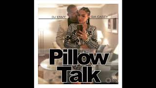 DJ Envy & Gia Casey's Pillow Talk: Volume 12