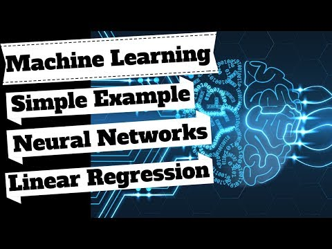 Machine Learning Tutorial: Simple Example of Linear Regression & Neural Networks Basics