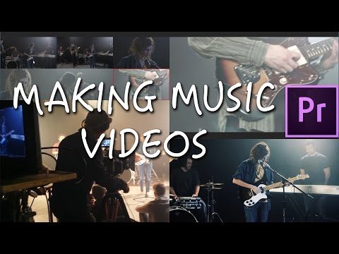 How to Make Music Videos: Prepping, Shooting, and Editing in Premiere Pro CC