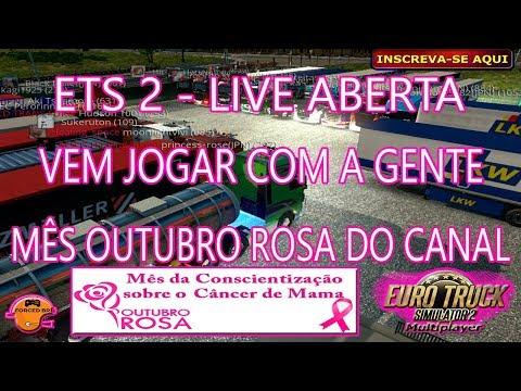 ETS 2 - LIVE ABERTA A TODOS VENHAM JOGAR  COM A GENTE MÊS OUTUBRO ROSA DO CANAL