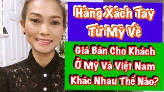 Hàng Xách Tay Từ Mỹ- Giá Bán Cho Khách Hàng Ở Mỹ Và Việt Nam Khác Nhau Thế Nào?♻️Live In The U.S♻️