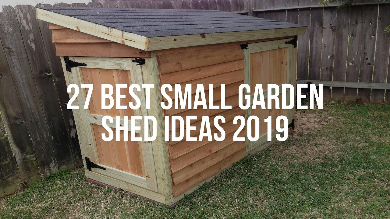 27 Best SMALL GARDEN SHED Ideas 2019 - YouTube