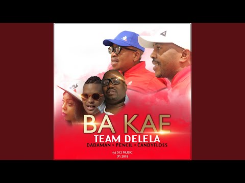 Ba Kae (feat. Dadaman, Pencil & Candy Floss)