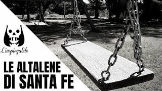 L'inspiegabile ed inquietante caso delle altalene di Santa Fe