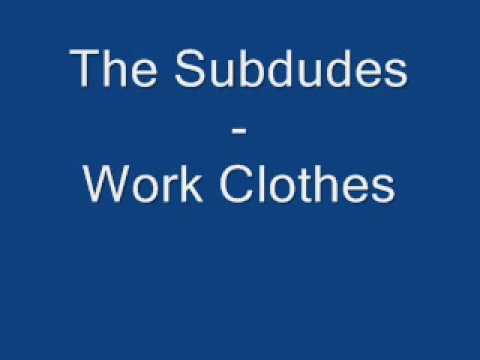 the-subdudes-work-clothes-sariamiami