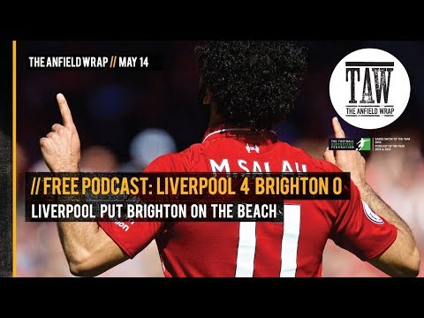 The Anfield Wrap: Liverpool Put Brighton On The Beach