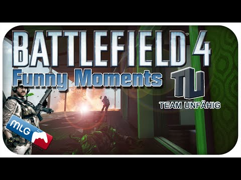 Battlefield 4 Funny Moments mit TeamUnfähig [German] [HD]