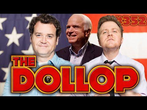 "The Story Of John ""The Maverick"" McCain: The Dollop #352"
