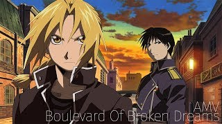 Fullmetal Alchemist 「AMV」 - Boulevard Of Broken Dreams