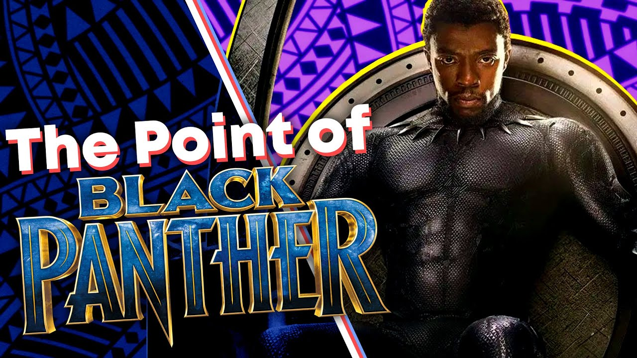 The REAL Point of Black Panther