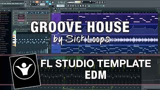 FL Studio Template - EDM - Groove House by Sick Loops