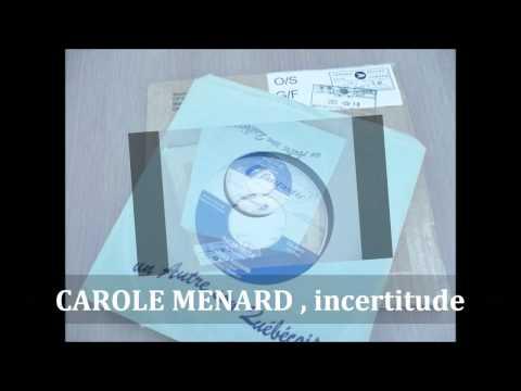 CAROLE MENARD ,   Incertitude (  Tom Jones Untrue Unfaithful )