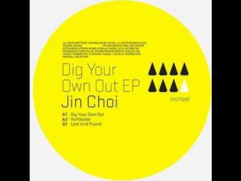 Jin Choi - Dig Your Own Out