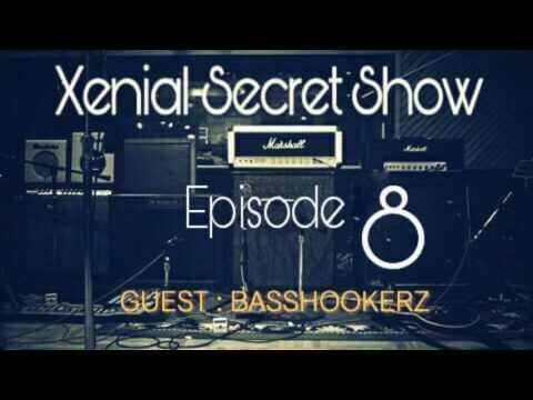 The Xenial Secret Radio Show Episode 8 (Guest - Basshookerz)