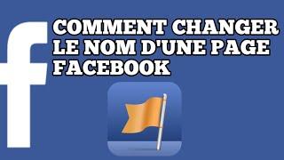 COMMENT CHANGER LE NOM D'UNE PAGE FACEBOOK (FACILEMENT)