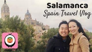 Salamanca Spain with Kimbop TV