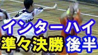 ハンドボール【市川高校 vs 法政大学第二★2】インターハイ準々決勝 高校総体2015 Handball Men's High School Championships Japan