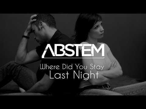Abstem - Where Did You Stay Last Night [Original Mix]