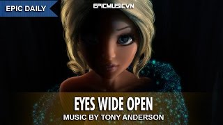 Tony Anderson - Eyes Wide Open - Emotional Music   Epic Music VN