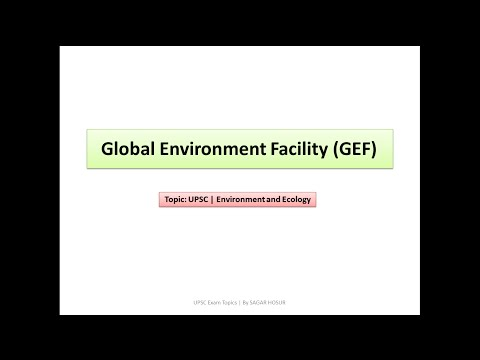 UPSC Exam Topics | Global Environment Facility GEF