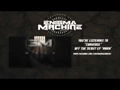 Enigma Machine- Comatose