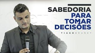 Tiago Brunet - Pregação Sabedoria para tomar decisões (Igreja Deus é Fiel - SP)