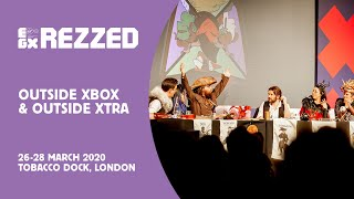 EGX Rezzed 2020 | Outside Xbox and Outside Xtra Are Heading to Rezzed | Tickets On Sale