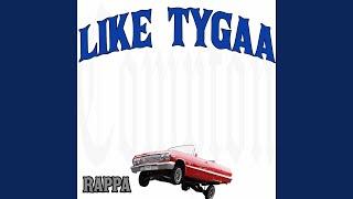 Like Tygaa