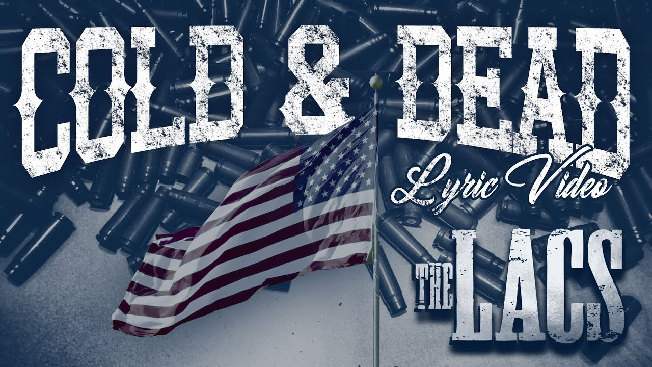 """The Lacs- """"Cold and Dead"""" (Official Lyric Video)"""