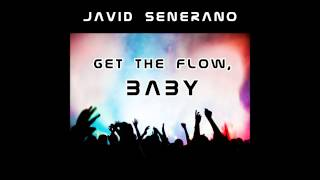 "Javid Senerano - ""Get The Flow, Baby"" (Radio Version)"