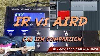 GT-1000 : IR vs AIRD - Cab Sim Comparison