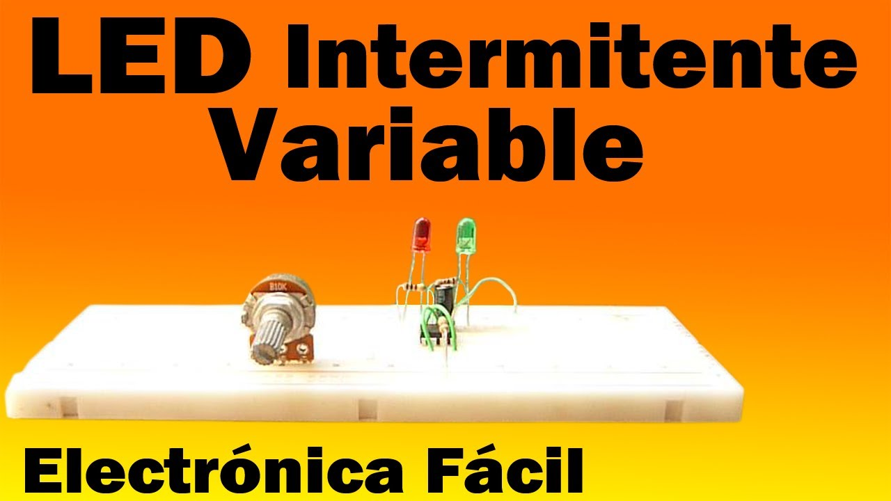 Circuito Led Intermitente : Circuito led intermitente variable muy fácil de hacer