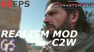 REALISM MOD - C2W I METAL GEAR SOLID V: THE PHANTOM PAIN