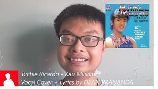 Richie Ricardo - Kau Milikku (Vocal Cover + Lyrics)