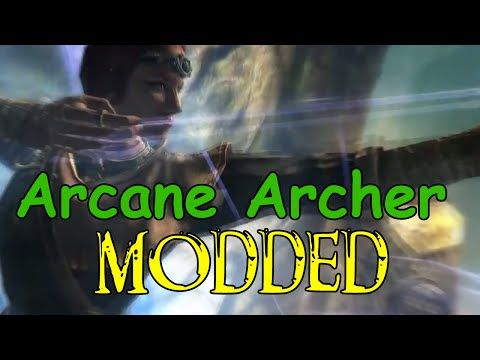 Modding The Arcane Archer Build
