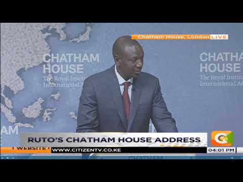 Ruto's Chatham house address