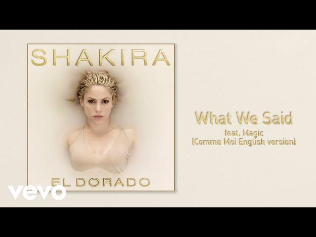 Shakira - What We Said (Comme moi English Version)[Audio] ft. MAGIC!