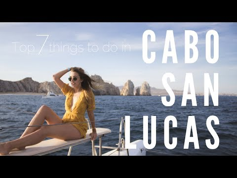 TRAVEL GUIDE | Top 7 Things to do in Cabo San Lucas